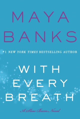 WITH EVERY BREATH by Maya Banks: Review & Giveaway